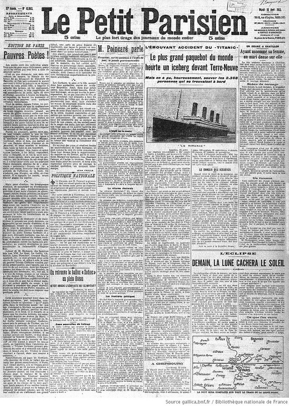 This newspaper ran one of the earlier reports about the Titanic on April 16th but it erroneously reported that everyone on board had been saved. Image courtesy of the National Library of France.